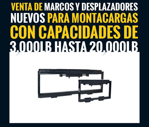 Venta de marcos y desplazadores nuevos para montacargas con capacidades de 3,000 lb hasta 20,000 lb